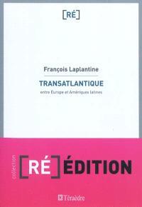 Transatlantique : entre Europe et Amériques latines