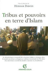 Tribus et pouvoirs en terre d'Islam