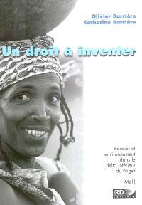 Un droit à inventer : foncier et environnement dans le delta intérieur du Niger (Mali)