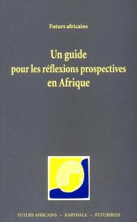Un guide pour les réflexions prospectives en Afrique