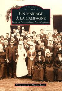 Un mariage à la campagne : Bretagne, Pays de la Loire, Poitou-Charentes