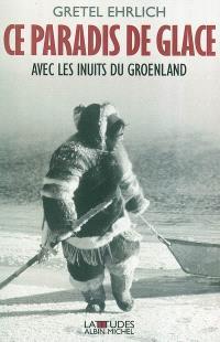 Un paradis de glace : avec les Inuits du Groenland