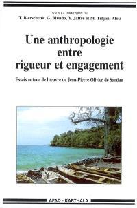 Une anthropologie entre rigueur et engagement : essais autour de l'oeuvre de Jean-Pierre Olivier de Sardan