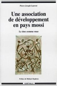 Une association de développement en pays mossi : le don comme ruse