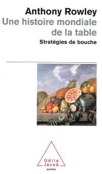 Une histoire mondiale de la table : stratégies de bouche