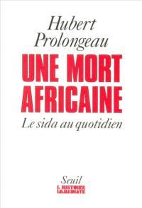 Une mort africaine : le sida au quotidien