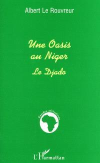 Une oasis au Niger : le Djado