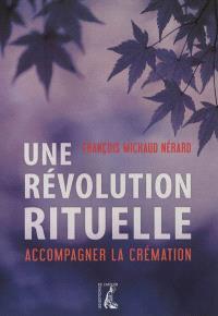 Une révolution rituelle : accompagner la crémation