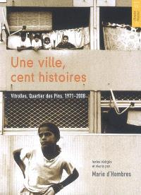 Une ville, cent histoires : Vitrolles, quartier des Pins, 1971-2008