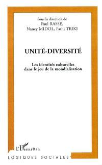 Unité-diversité : les identités culturelles dans le jeu de la mondialisation