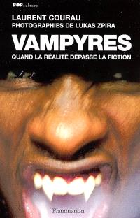 Vampyres : quand la réalité dépasse la fiction