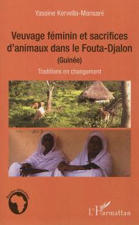 Veuvage féminin et sacrifices d'animaux dans le Fouta-Djalon (Guinée) : traditions en changement
