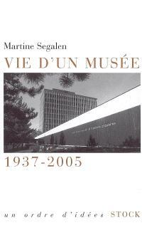 Vie d'un musée, 1937-2005
