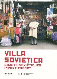 Villa sovietica : objets soviétiques, import-export