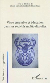 Vivre ensemble et éducation dans les sociétés multiculturelles