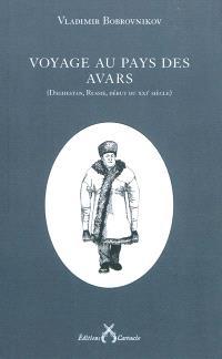 Voyage au pays des Avars : Daghestan, Russie, début du XXIe siècle