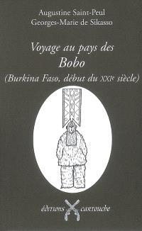 Voyage au pays des Bobo (Burkina Faso, début du XXIe siècle) : les bègues adorateurs du Dwo ou Les seuls et authentiques Bobo