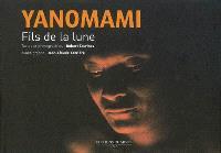 Yanomami : fils de la lune