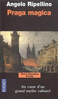 Praga magica : voyage initiatique à Prague