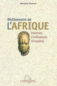 Dictionnaire de l'Afrique : histoire, civilisation, actualité