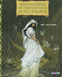 Encyclopédie du fantastique et de l'étrange. Volume 1, Fées et dragons