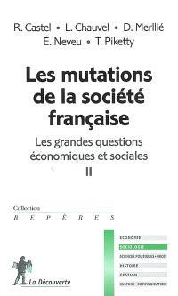 Les grandes questions économiques et sociales. Volume 2, Les mutations de la société française