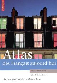 Atlas des Français aujourd'hui : dynamiques, modes de vie et valeurs