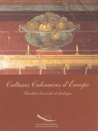 Cultures culinaires d'Europe : identité, diversité et dialogue