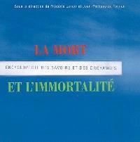 La mort et l'immortalité : encyclopédie des savoirs et des croyances
