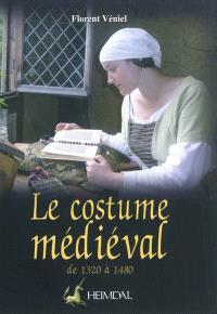 Le costume médiéval : la coquetterie par la mode vestimentaire, XIVe et XVe siècles