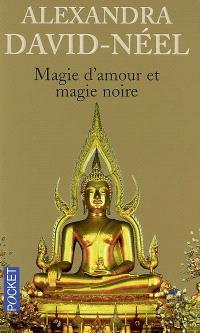 Magie d'amour et magie noire ou Le Tibet inconnu