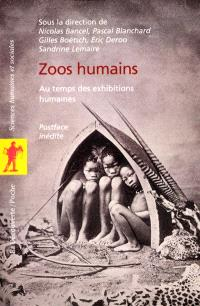 Zoos humains : aux temps des exhibitions humaines