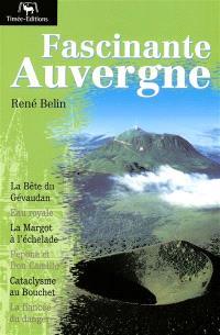 Fascinante Auvergne : terre de légende