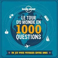 Le tour du monde en 1.000 questions : un jeu pour voyager entre amis
