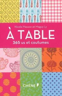 A table : 365 us et coutumes