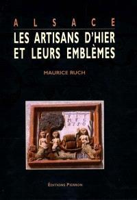 Alsace : les artisans d'hier et leurs emblèmes
