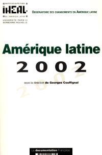 Amérique latine 2002 : rapport de l'Observatoire des changements en Amérique latine