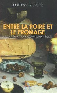 Entre la poire et le fromage ou Comment un proverbe peut raconter l'histoire