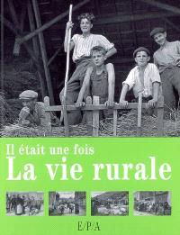 Il était une fois la vie rurale