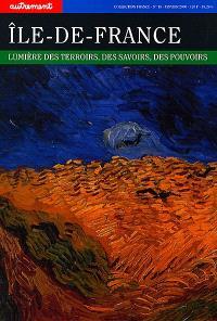 Ile-de-France : lumière des terroirs, des savoirs, des pouvoirs
