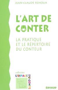 L'art de conter : la pratique et le répertoire du conteur