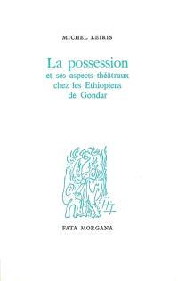La Possession et ses aspects théâtraux chez les Ethiopiens de Gondar