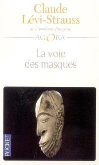 La voie des masques; Suivi de Trois excursions
