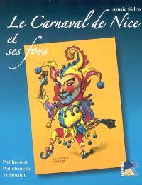 Le carnaval de Nice et ses fous : Paillassou, Polichinelle et Triboulet
