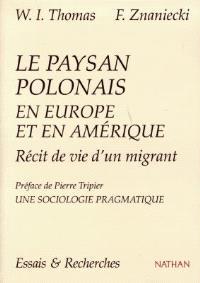 Le paysan polonais en Europe et en Amérique : récit de vie d'un migrant (Chicago, 1919). Précédé de Une sociologie pragmatique