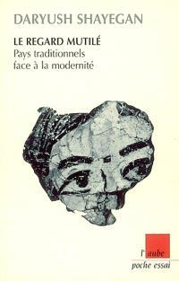 Le regard mutilé : schizophrénie culturelle, pays traditionnels face à la modernité