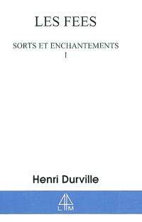 Les fées. Volume 1, Sorts et enchantements