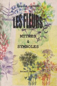 Les fleurs, mythes et symboles
