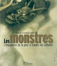 Les monstres : l'imaginaire de la peur à travers les cultures