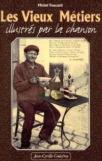 Les vieux métiers illustrés par la chanson : métiers du terroir et de l'eau
